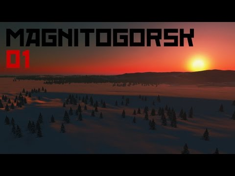 MAGNITOGORSK EP01 - Cities Skylines