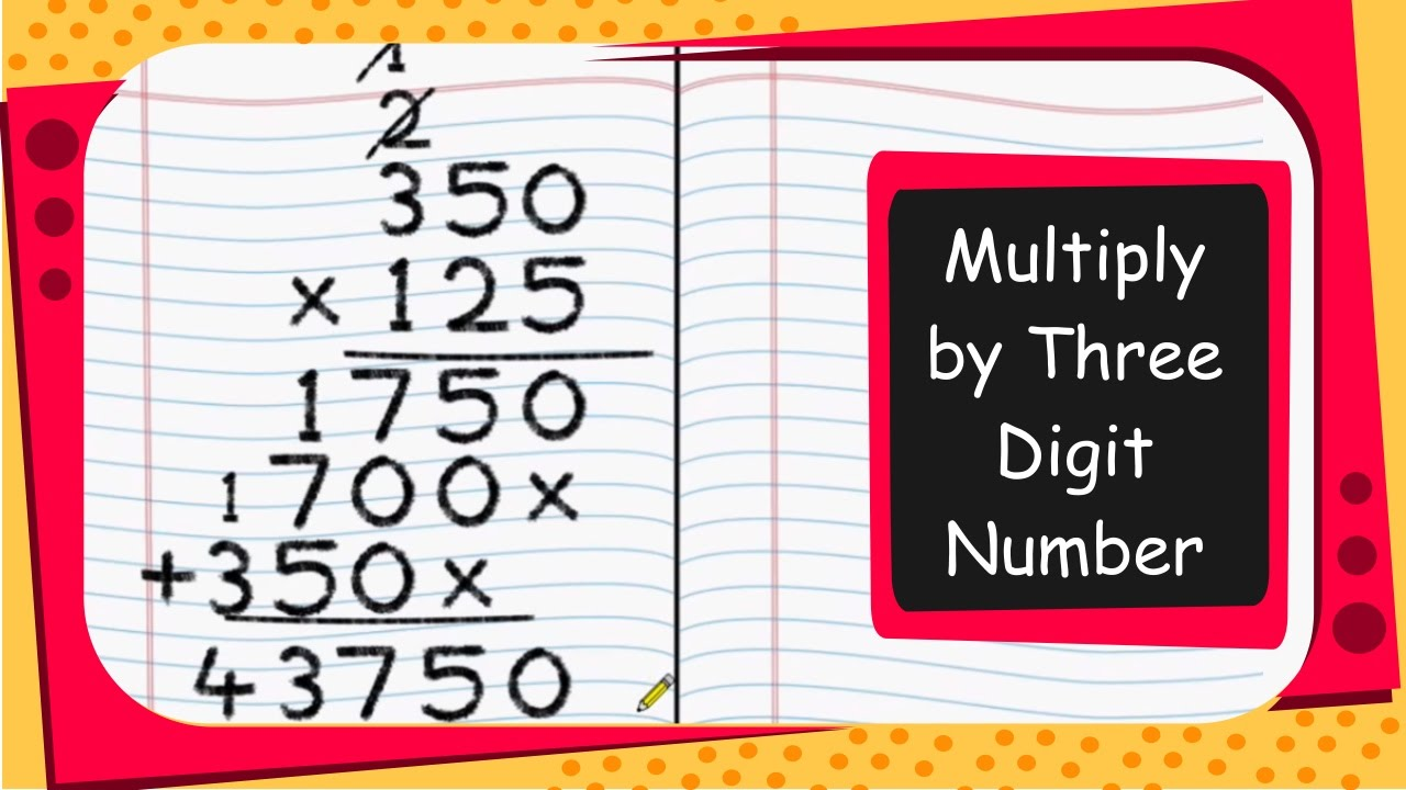 Maths - How To Multiply By Three Digit Number - English - YouTube