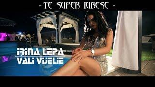 Irina Lepa si Vali Vijelie - TE SUPER IUBESC [ oficial video ] 2018