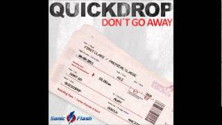 Repeat youtube video Quickdrop - Don't Go Away (Pete Sheppibone Remix)