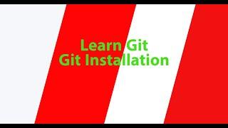 Part 3 - Git Installation