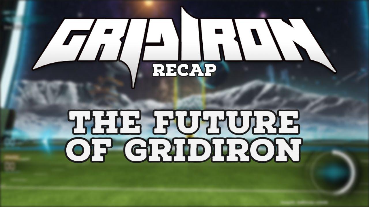 Download What's Next For Gridiron? - Gridiron Recap
