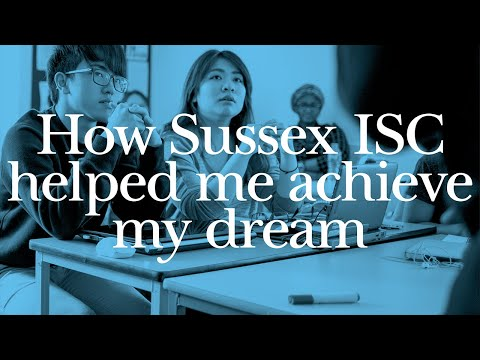 How Sussex ISC helped me achieve my dream   Student experience   Sussex ISC