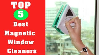 TOP 5 Best Magnetic Window Cleaners Reviews 2018 | Gadgets Living