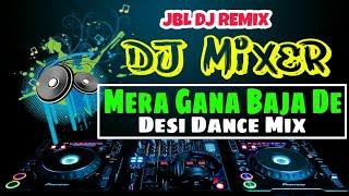 Mera Gana Baja De - Desi Dance Mix Dj 2018 - Dholki JBL Dj Song