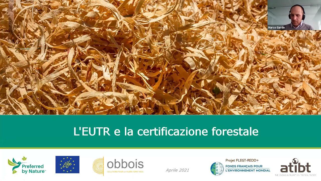 Il ruolo della certificazione nell''EUTR: Sessione 2/4 – L'EUTR e la certificazione forestale