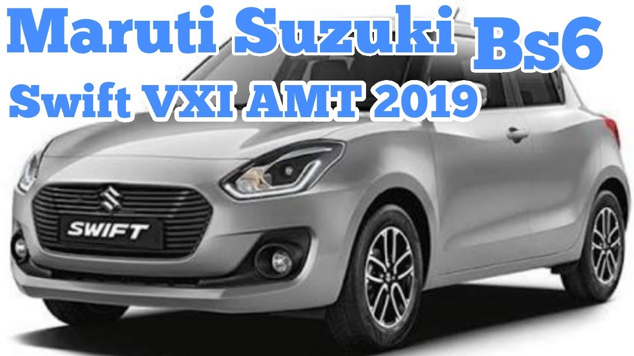 Maruti Suzuki Swift VXI AMT Bs6 2019 real review interior and exterior  features and price