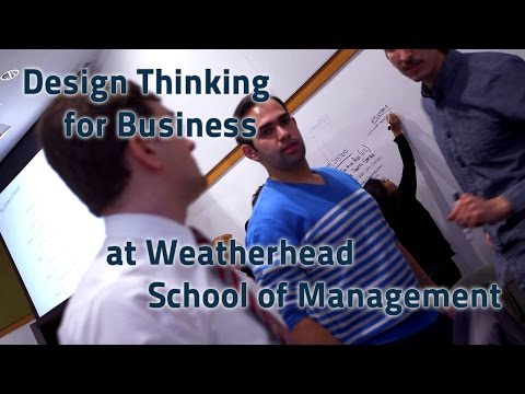 Design Thinking for Business at Weatherhead School of Management