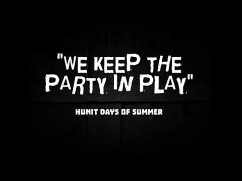 We Keep The Party In Play by Hunit Days of Summer