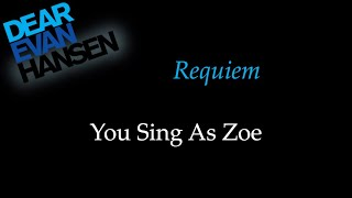 Dear Evan Hansen - Requiem - Karaoke/Sing With Me: You Sing Zoe
