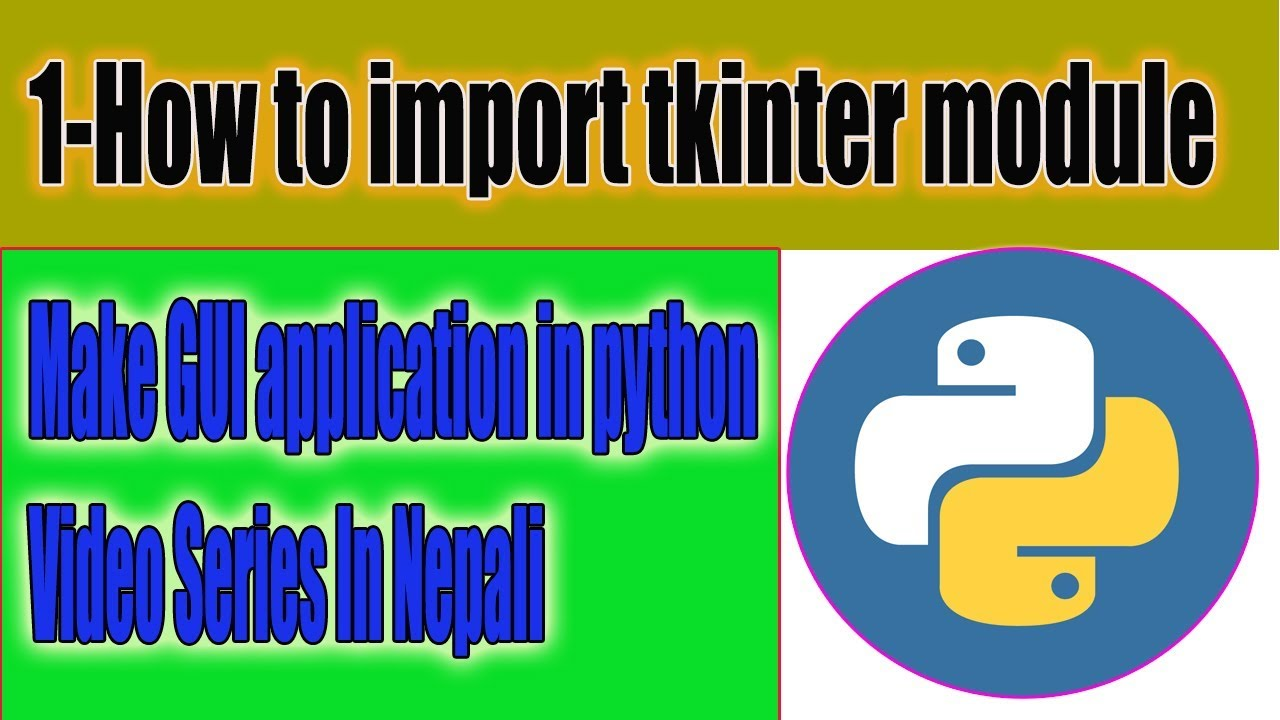 1-Import Tkinter Module in python [Gui application video series in nepali