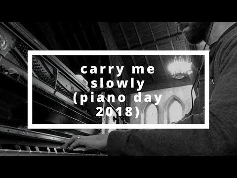 Jameson Nathan Jones - Carry me slowly (Piano Day 2018)