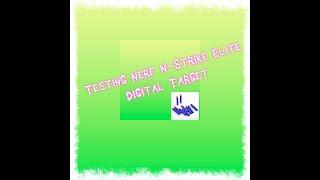 Testing Nerf N-Strike Elite Digital Target