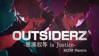 「OUTSIDERZ -悪漢奴等 is Justice- 」MZM Remix