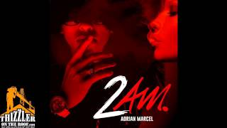 Adrian Marcel - 2 A.M. [Thizzler.com]