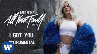 Bebe Rexha - I Got You (Official Instrumental)