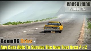 BeamNG Drive - Any Cars Able To Survive The New Test Area? #2
