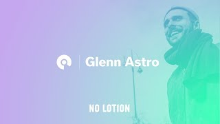 Glenn Astro @ BE-AT.TV Presents: No Lotion Open Air