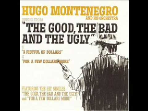 The Good, The Bad and The Ugly  Hugo Montenegro and His Orchestra