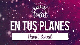 En Tus Planes - David Bisbal - Karaoke sin Coros.mp3