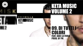 Emis Killa - Di tutti i colori (feat. Jake La Furia) - prod. by Pk - (Audio HQ)