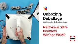 Unboxing/Déballage : robot nettoyeur vitre Ecovacs Winbot W950