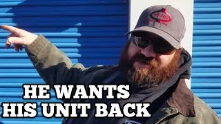 HE WANTS HIS UNIT I Bought Abandoned Storage Unit Locker Opening Mystery Boxes Storage Wars Auction