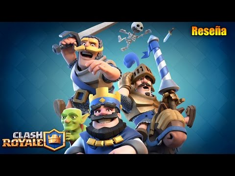 Clash Royale (Android) - Reseña