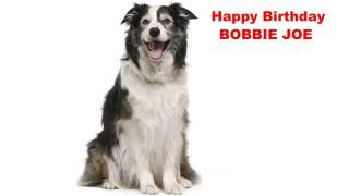 Bobbie Joe  Dogs Perros - Happy Birthday