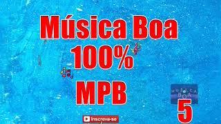 Baixar MÚSICA BOA MPB 100%