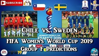 Chile vs. Sweden  | FIFA Women's World Cup 2019 | Group F Predictions FIFA 19