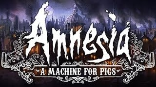 Amnesia : A Machine For Pigs - Episode 6 - L