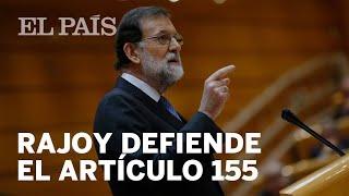 Rajoy defiende el 155 en el Senado | España