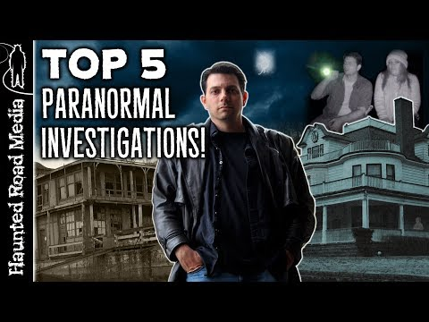 TOP 5 Paranormal Investigations!