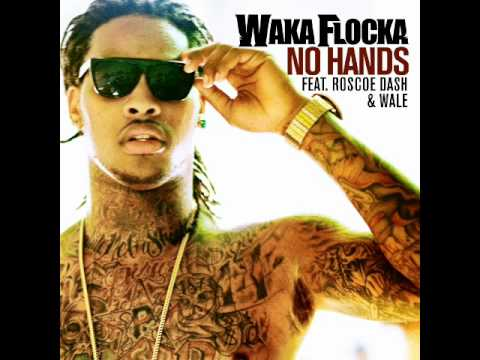 Waka Flocka Feat Roscoe Dash And Wale - No Hands Lyrics