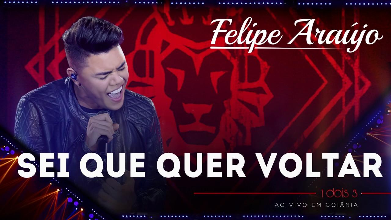 Felipe Araújo – Sei Que Quer Volta
