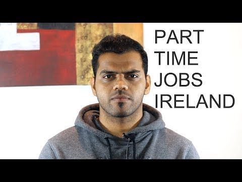 Finding A Part Time Job In Ireland - Jitesh From India