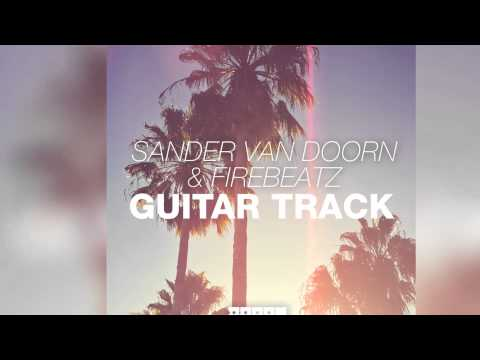 Sander van Doorn & Firebeatz - Guitar Track (Orignal Mix Edit) [Official]