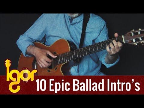10 Amazing Ballad Intro's on guitar - arranged and played by Igor Presnyakov