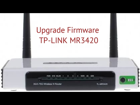 Tutorial Upgrade Official Firmware TP-LINK MR3420 - YouTube
