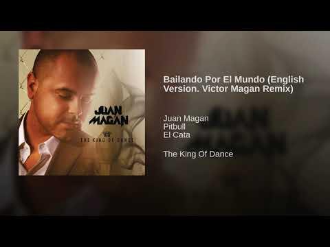Juan Magan - Bailando Por El Mundo (English Version. Victor Magan Remix) (feat. Pitbull & El Cata)