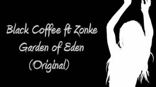 Black Coffee ft Zonke - Garden of Eden (Original)