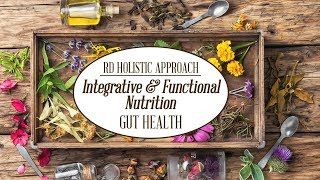 Functional Nutrition | Gut Health | Changing My Perspective as an RD