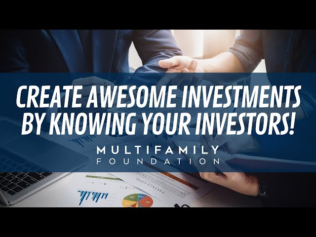 Create Awesome Investments By Knowing Your Investors!