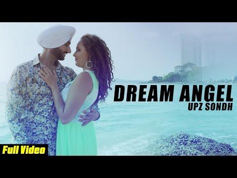 Latest Punjabi Song 2015 | Dream Angel | Official Video [HD] | Upz Sondh | New Punjabi Songs