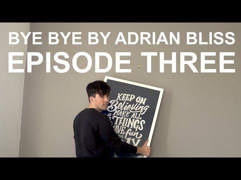 Bye Bye by Adrian Bliss | Episode Three