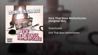 Kick That Bass Motherfucker (Original Mix)