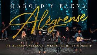 Harold y Elena - Alégrense ft. Alfred Gallegos y Westover Hills Worship (Videoclip Oficial)