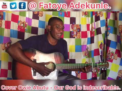 Cover Owie Obutu - Our God is indescribable! By Fatoye Adekunle.