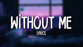 Halsey - Without Me (Lyrics) video thumbnail